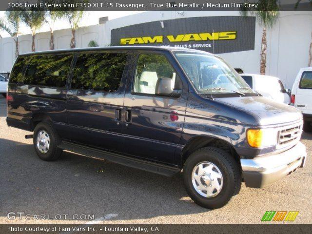 True Blue Metallic 2006 Ford E Series Van E350 Xlt 15 Passenger Medium Flint Grey Interior